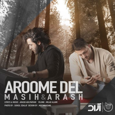 Arash ap<p>Aroome Del (ft Masih)</p>