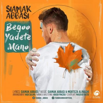 Siamak Abbasi<p>Begoo Yadete Mano</p>