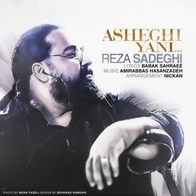 Reza Sadeghi<p>Asheghi Yani</p>