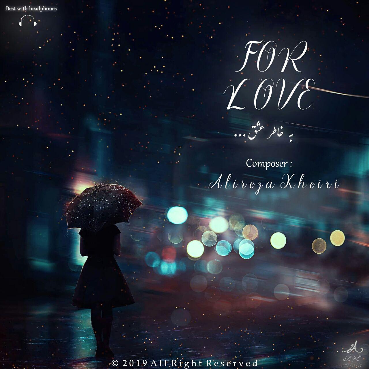 دانلود آهنگ علیرضا خیری به خاطر عشق