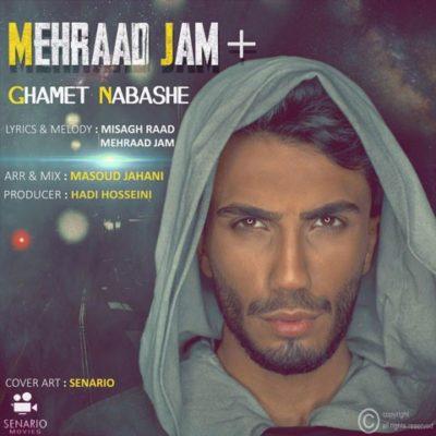 Mehraad Jam<p>Ghamet Nabashe</p>