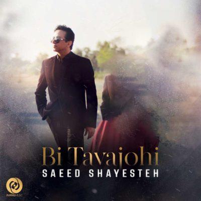 Saeed Shayesteh<p>Bi Tavajohi</p>