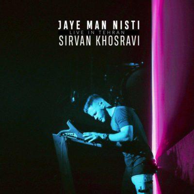 Sirvan Khosravi<p>Jaye Man Nisti (Live)</p>