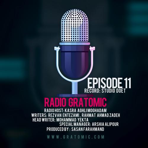 دانلود آهنگ رادیو گراتومیک قسمت 11 بدون مصاحبه با سردبیر