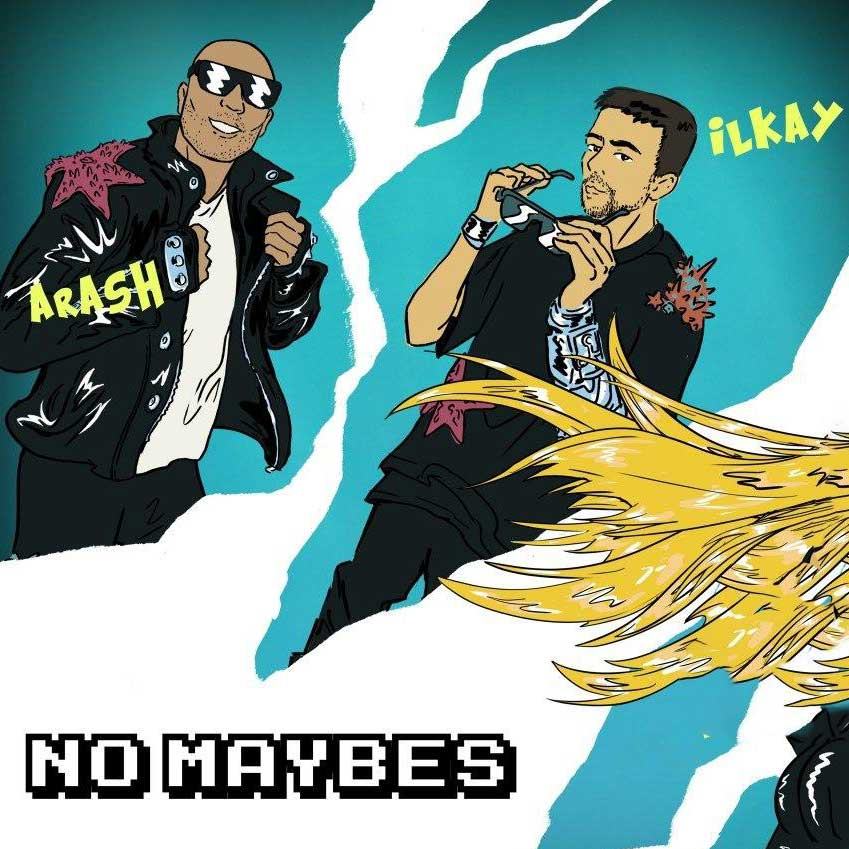 Ilkay Sencan, Era Istrefi And Arash – No Maybes - دانلود آهنگ آرش به نام No Maybes