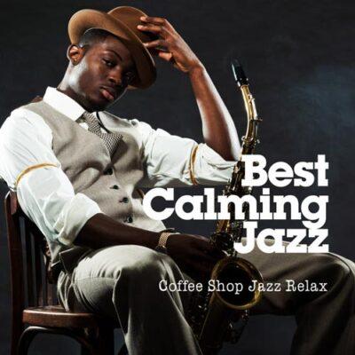 دانلود آلبومجز ارامبخش برای کافه Best Calming Jazz
