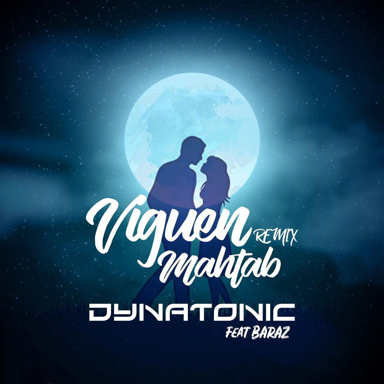 دانلود آهنگ Viguen مهتاب (Dynatonic & Baraz Remix)