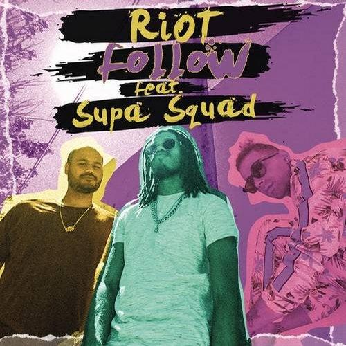 دانلود آهنگ Riot Follow Original Mix feat Supa Squad
