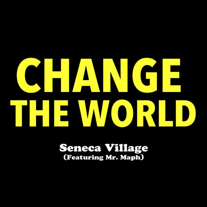 دانلود آهنگ Seneca Village Change The World feat Mr Maph