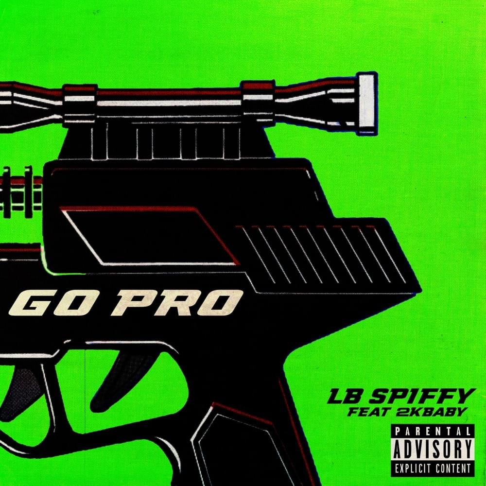 دانلود آهنگ LB SPIFFY Go Pro (feat. 2KBABY)