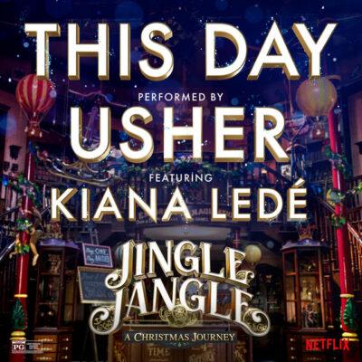 دانلود آهنگ Usher This Day (feat. Kiana Ledé) (from Jingle Jangle: The Soundtrack)