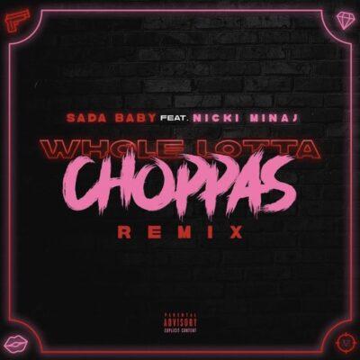 دانلود آهنگ Sada Baby Whole Lotta Choppas Remix feat. Nicki Minaj