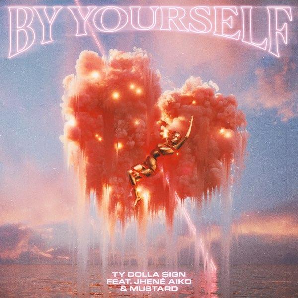 دانلود آهنگ Ty Dolla sign By Yourself (feat. Jhene Aiko & Mustard)