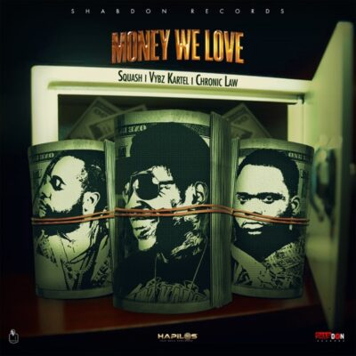 دانلود آهنگ Squash Money We Love ft Vybz Kartel, Chronic Law